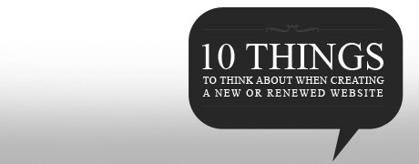 10 Things to Think About When Creating a New or Renewed Website